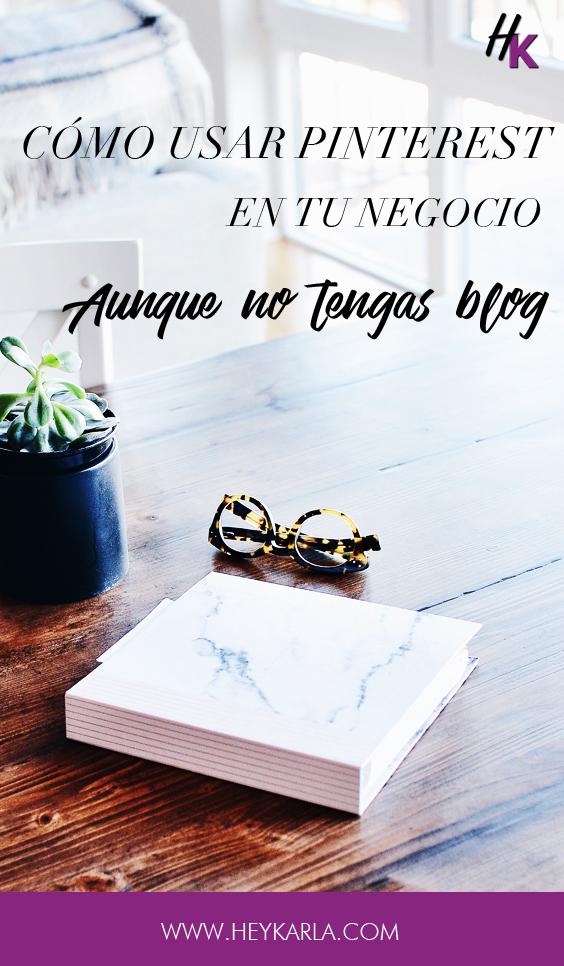 Como usar Pinterest en tu negocio sin tener un blog #PinterestMarketing #PinterestNegocio